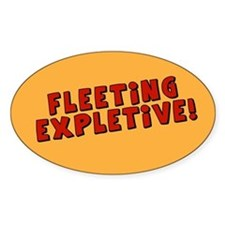 Fleeting Expletive Oval Decal