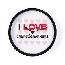I LOVE CRYPTOGRAPHERS Wall Clock