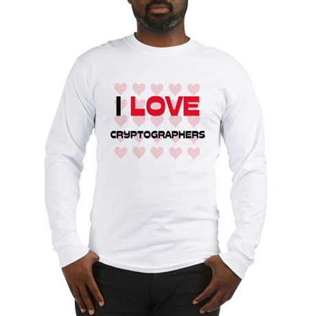 I LOVE CRYPTOGRAPHERS Long Sleeve T-Shirt
