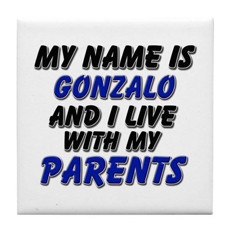 my name is gonzalo and I live with my parents Tile