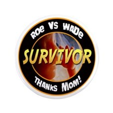 "Roe vs. Wade Survivor 3.5"" Button"