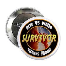 "Roe vs. Wade Survivor 2.25"" Button (100 pack)"