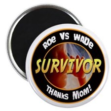 Roe vs. Wade Survivor Magnet