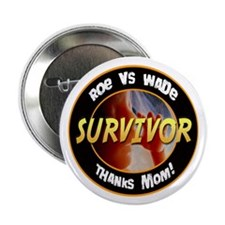 "Roe vs. Wade Survivor 2.25"" Button"