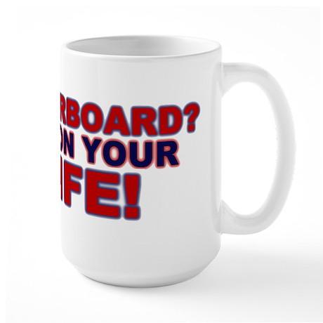 Waterboard? Large Mug