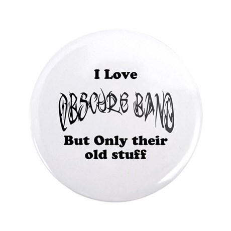 """I love Obscure band 3.5"""" Button"""