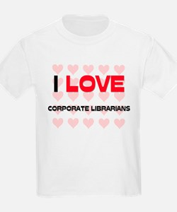 I LOVE CORPORATE LIBRARIANS T-Shirt