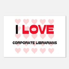 I LOVE CORPORATE LIBRARIANS Postcards (Package of
