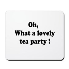 What a lovely tea party Mousepad