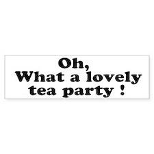 What a lovely tea party Bumper Bumper Sticker