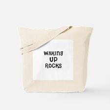 WAKING UP ROCKS Tote Bag