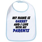 my name is garret and I live with my parents Bib