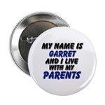 my name is garret and I live with my parents 2.25