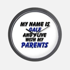 my name is gale and I live with my parents Wall Cl