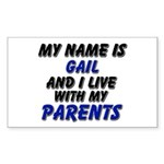 my name is gail and I live with my parents Sticker