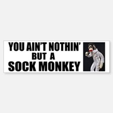 Nothin' but a Monkey Bumper Bumper Bumper Sticker