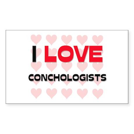 I LOVE CONCHOLOGISTS Rectangle Sticker