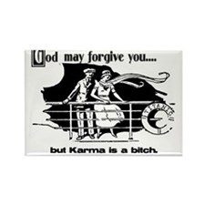 God May Forgive You, But Karm Rectangle Magnet