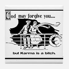 God May Forgive You, But Karm Tile Coaster