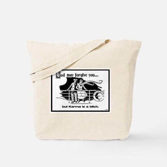God May Forgive You, But Karm Tote Bag