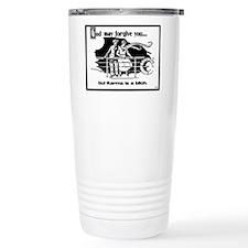 God May Forgive You, But Karm Travel Mug