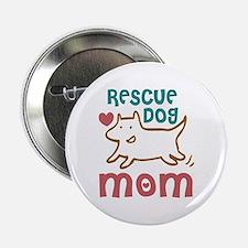"""Rescue Dog Mom 2.25"""" Button"""