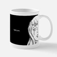I Pity You Mug
