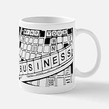 Mind Your Own Business Mug