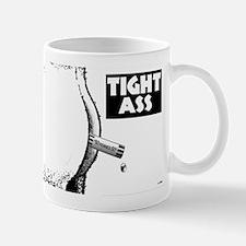 Tight Ass Mug