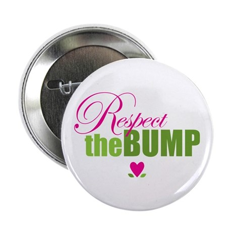 """Respect The Bump 2.25"""" Button (100 pack)"""