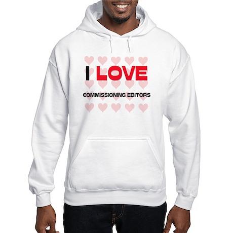 I LOVE COMMISSIONING EDITORS Hooded Sweatshirt