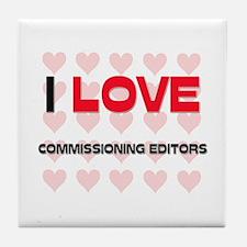 I LOVE COMMISSIONING EDITORS Tile Coaster