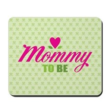 Mommy To Be Mousepad
