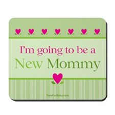 Going Be New Mommy Mousepad