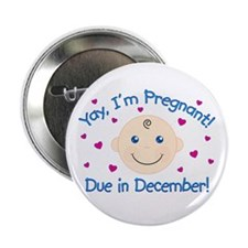 "Pregnant Due December 2.25"" Button"
