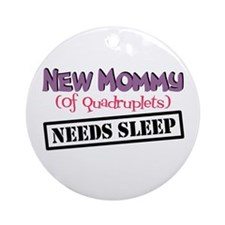 New Mommy Of Quadruplets Ornament (Round)