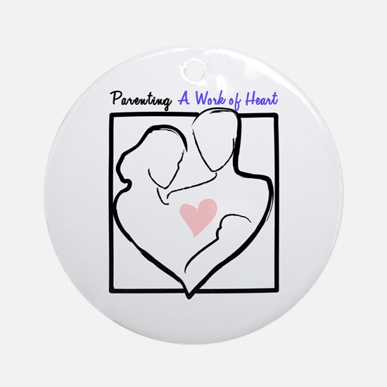 Parenting: A Work of Heart Ornament (Round)