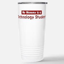 Mom is a Technology Student Travel Mug