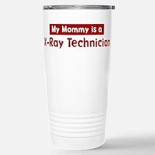 Mom is a X-Ray Technician Travel Mug