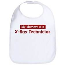 Mom is a X-Ray Technician Bib