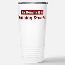 Mom is a Teaching Student Travel Mug