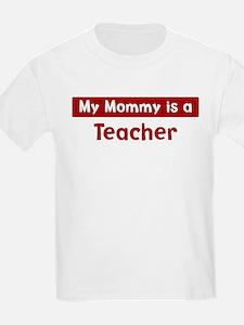 Mom is a Teacher T-Shirt