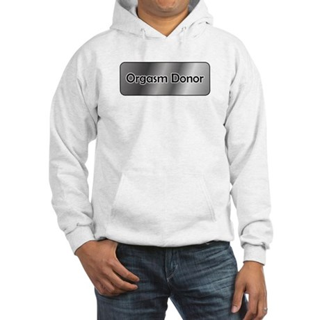 Orgasm Donor Hooded Sweatshirt