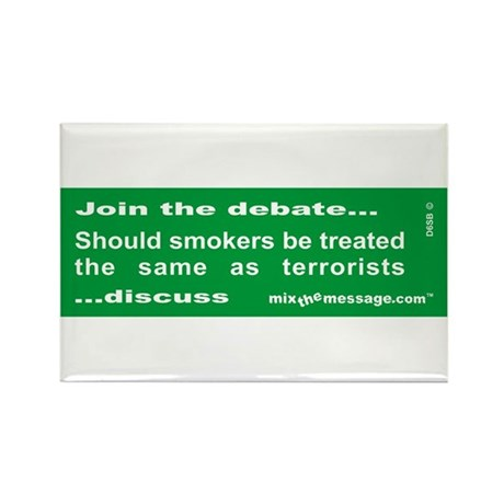 Smokers...Debate Rectangle Magnet