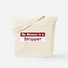 Mom is a Stripper Tote Bag