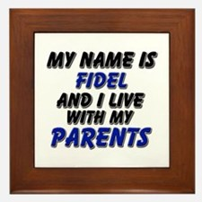 my name is fidel and I live with my parents Framed