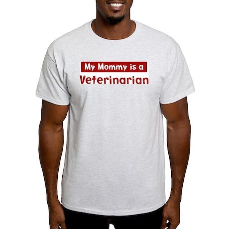 Mom is a Veterinarian Light T-Shirt