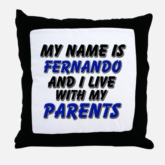 my name is fernando and I live with my parents Thr