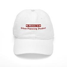 Mom is a Urban Planning Stude Baseball Cap