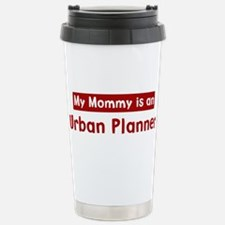 Mom is a Urban Planner Stainless Steel Travel Mug